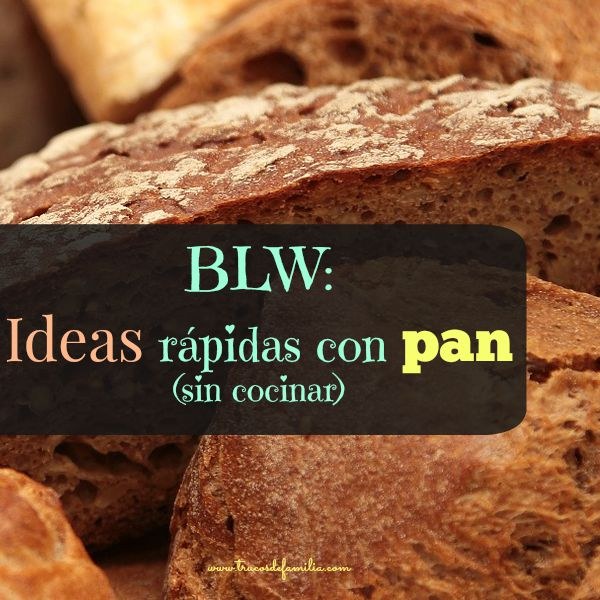 BLW: Ideas rápidas con pan