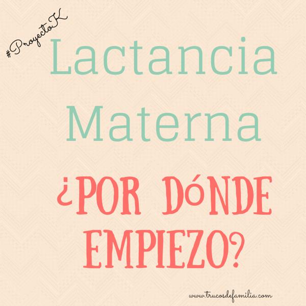 Lactancia materna: ¿Por dónde empiezo?