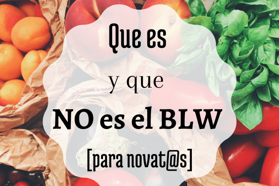 que es el BLW
