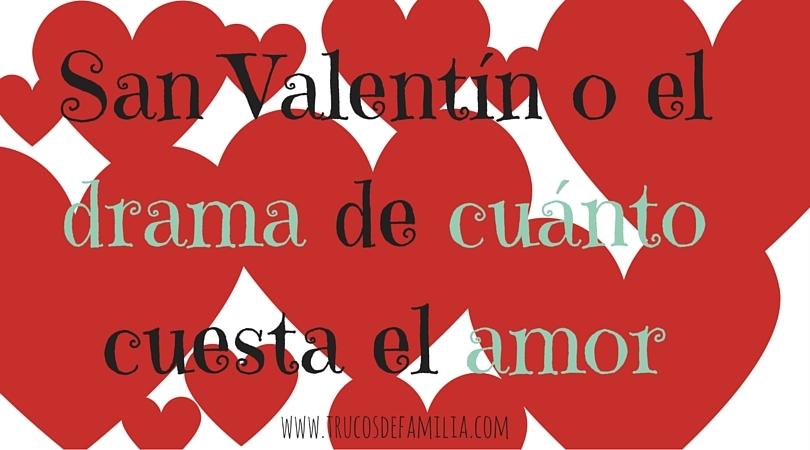 San Valentín o el drama de cuánto cuesta el amor
