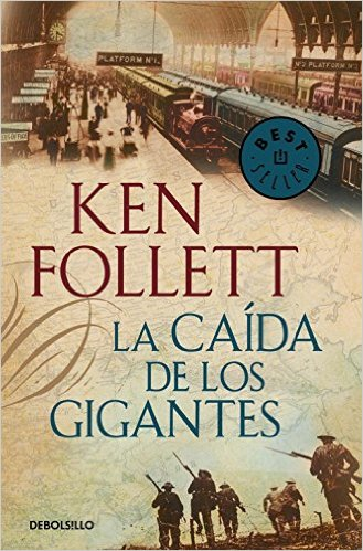 Ken Follett La caída de los Gigantes