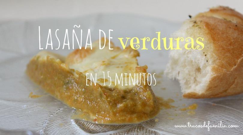 Lasaña de verduras en 15 minutos
