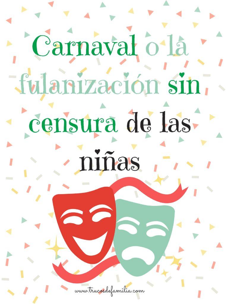Carnaval o la fulanización sin censura de las niñas