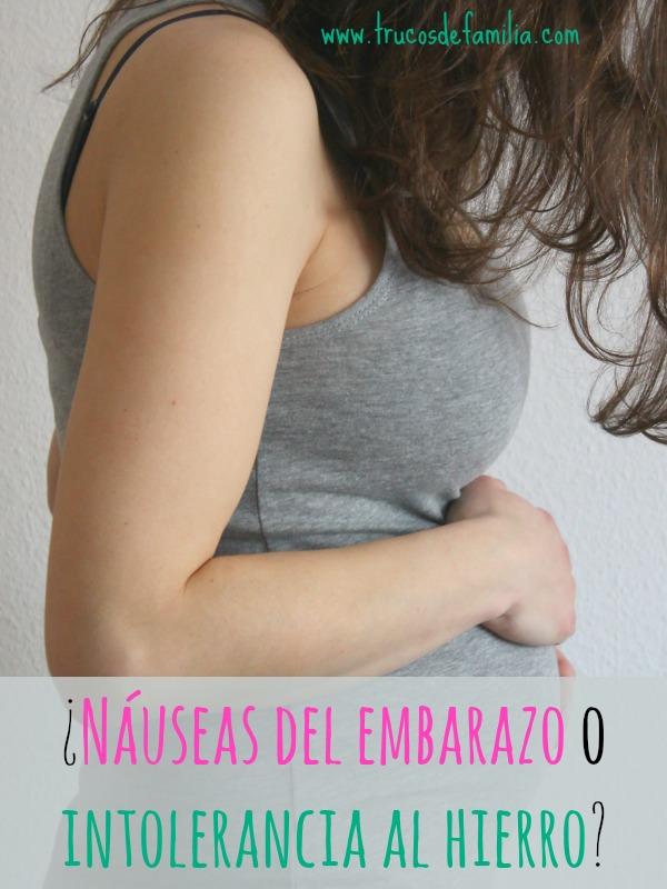 Náuseas del embarazo o intolerancia al hierro