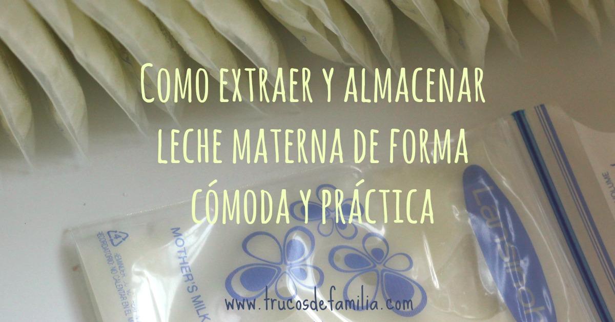 Como extraer y almacenar leche materna de forma cómoda y práctica
